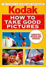 How to Take Good Pictures, Revised Editi