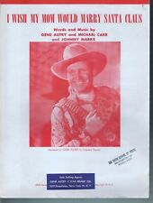 I Wish My Mom Would Marry Santa Claus 1953 Gene Autry - Christmas Sheet Music