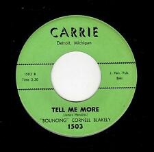 POPCORN/NORTHERN SOUL-CORNELL BLAKELY-CARRIE 1503-TELL ME MORE/JUST PROMISE ME