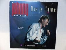 45 tours JOHNNY HALLYDAY Que je t'aime , le chanteur abandonné 870386-7