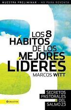 Los 8 hábitos de los mejores líderes: Secretos pastorales del Salmo 23 (Spanish