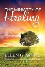 The Ministry of Healing by Ellen G. White (2011, Paperback)