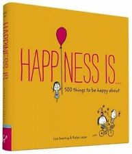 Happiness is...: 500 Things to be Happy About by Lisa Swerling, Ralph Lazar (Pa…