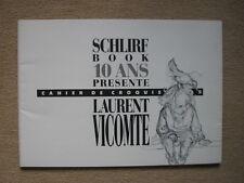 VICOMTE - SCHLIRF BOOK 10 ANS PRESENTE (CAHIER DE CROQUIS N°5) N°29/750 & SIGNE