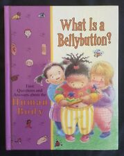 First Questions and Answers about the Human Body - WHAT IS A BELLY BUTTON?  HC
