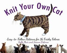 Knit Your Own Cat Easy-to-Follow Patterns for 16 Frisky Felines Lovers FREE SH 1