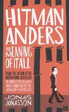 Hitman Anders and the Meaning of It All-Jonas Jonasson, 9780008155582
