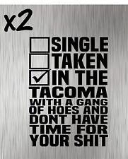 (2) Single Taken Tacoma Decals - Stickers Vinyl Yota 4x4 Prerunner Offroad Decal