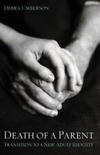 Death of a Parent: Transition to a New Adult Identity