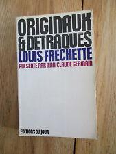 Originaux et détraqués douze types québecquois Louis FRÉCHETTE 1972