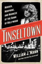 Tinseltown: Murder, Morphine, and Madness at the Dawn of Hollywood 1st ed. HC/DJ