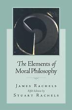The Elements of Moral Philosophy by James Rachels; Stuart Rachels