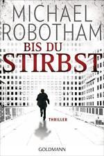 Bis du stirbst / Joe O'Loughlin & Vincent Ruiz Bd.7 von Michael Robotham...
