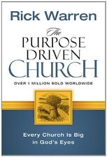 The Purpose Driven Church: Every Church Is Big in Gods Eyes by Rick Warren