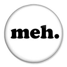 "Meh 25mm 1"" Pin Badge Button Geek Nerd Noob Emo Computer Fun Novelty"