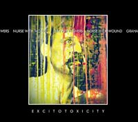 Nurse With Wound and Graham Bowers - ExcitoToxicity [CD]