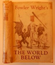 Fowler Wright THE WORLD BELOW Books For Today 1929 HC DJ SF Science Fiction 2nd