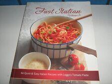 FAST ITALIAN VOLUME 3 60 QUICK & EASY ITALIAN RECIPES WITH LEGGO'S TOMATO PASTE
