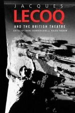 Jacques Lecoq and the British Theatre (Routledge Harwood Contemporary Theatre S