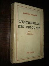 L'ESCADRILLE DES CIGOGNES - Spa 3 - 1939-1940 - Capitaine Williame 1945