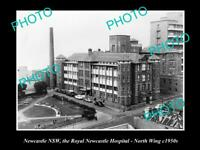 OLD POSTCARD SIZE PHOTO OF NEWCASTLE NSW ROYAL NEWCASTLE HOSPITAL c1950s