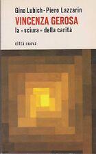 Libro - Lubich - Lazzarin - Vincenza Gerosa   - Cop. morbida  | usato