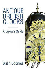Antique British Clocks: A Buyer's Guide-ExLibrary