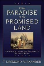 From Paradise to the Promised Land : An Introduction to the Pentateuch by T....