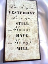 Small Wall plaque / sign with loving sentiment . 21 x 11 cm MDF