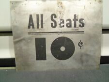 ANTIQUE THEATER, CIRCUS METAL SIGN, ALL SEATS 10 CENTS, OLD ORIGINAL