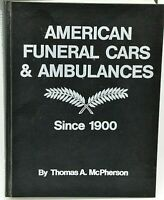 American Funeral Cars & Ambulances Since 1900 Illustrated Thomas McPherson Book