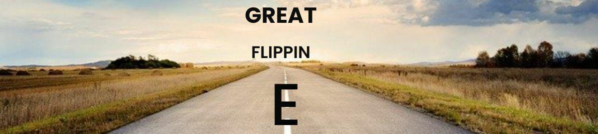 GreatFlippinE