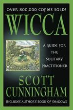 Wicca: A Guide for the Solitary Practitioner by Scott Cunningham , Paperback