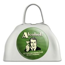 Alcohol Cause Solution All Life Problem Cowbell Cow Bell Instrument