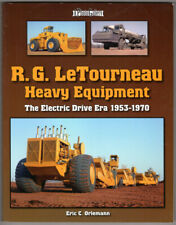 R. G. LeTourneau Heavy Equipment: The Electric-Drive Era, 1953-1970 ~ Orlemann,