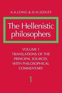 The Hellenistic Philosophers by A. A. Long Paperback Volume 1