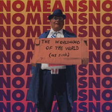 NOMEANSNO - The Worldhood of the World (As Such) - wrong hanson doa sealed