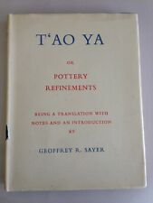 T'AO YA or POTTERY REFINEMENTS G. Sayer / CHI Yuan-Sou CHINESE ART Qing dynasty
