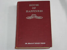 HOUSE OF HAPPINESS HC DR. BHAGAT SINGH THIND 1931 308 pp