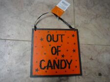 "New Spritz "" Out of Candy "" "" Trick or Treat "" Door Sign Halloween Hanging Sign"