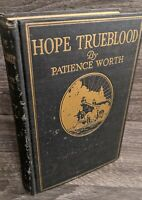 Hope Trueblood by PATIENCE WORTH First Edition 1918 Occult Hardcover