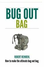 Bug Out Bag : A Quick BOB Guide on How to Make the Ultimate Bug Out Bag by...