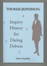 NEW Thomas Jefferson Inquiry History...Daring Delvers SIGNED BY ESTHER FRANKLIN