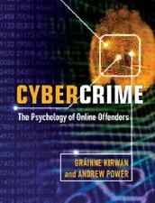 Cybercrime: The Psychology Of Online Offenders: By Gr?inne Kirwan, Andrew Power