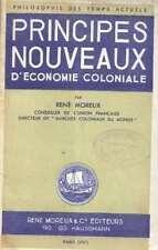 """LIVRE """"PRINCIPES NOUVEAUX D'ECONOMIE COLONIALE"""" PAR RENE MOREUX 1952"""