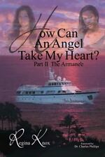 How Can an Angel Take My Heart?Part II, the Armanèe by Regina Knox (2014,...