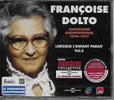 LIVRE AUDIO / FRANCOISE DOLTO : LORSQUE L'ENFANT PARAIT VOL. 3 - 3 CD - 30 %