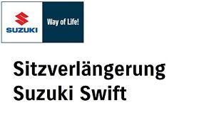 Suzuki Swift Typ: MZ Sitzverlängerung Sitzschienenverlängerung Seat Extention
