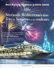 Publicité Advertising 119 2007  Costa Serena croisières Marseille fete Lumières