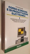 CORSO DI DISEGNO E DI PROGETTAZIONE ELETTRONICA 1 Fausto Maria Ferri Hoepli 1989